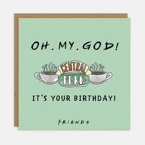 Friends TV Show - Oh My God It's Your Birthday Card
