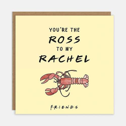 Friends TV Show - You're The Ross To My Rachel Card