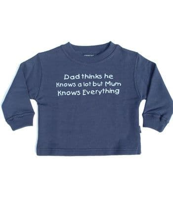 """Navy sweatshirt """" Dad thinks he knows alot but Mum knows Everything """""""
