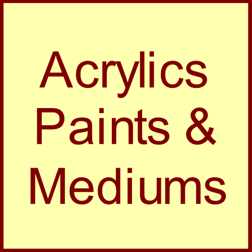 Acrylics, Paints & Mediums