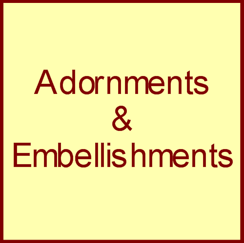 Adornments & Embellishments