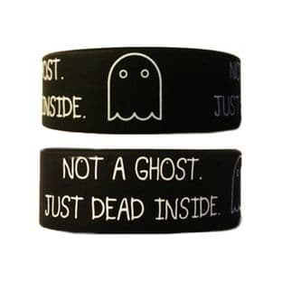 Not A Ghost, Just Dead Inside Silicone Rubber Wrist Band